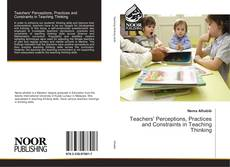 Bookcover of Teachers' Perceptions, Practices and Constraints in Teaching Thinking