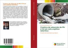 Buchcover von Cinética de adsorção de Pb e Cd em solo argiloso laterítico