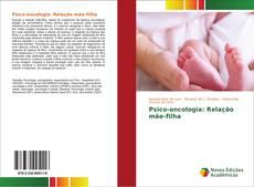 Bookcover of Psico-oncologia: Relação mãe-filha