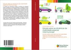 Portada del libro de Estudo sobre as dinâmicas de mobilidade espacial intermunicipal