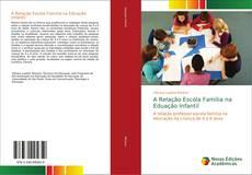 Couverture de A Relação Escola Familia na Eduação Infantil