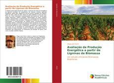 Bookcover of Avaliação da Produção Energética a partir de Ligninas da Biomassa