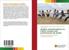 Copertina di Análise interdisciplinar no CAPSi: estudo com profissionais de Saúde