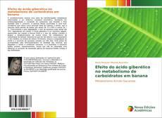 Bookcover of Efeito do ácido giberélico no metabolismo de carboidratos em banana