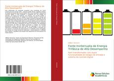 Bookcover of Fonte Ininterrupta de Energia Trifásica de Alto Desempenho