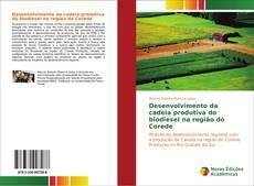 Bookcover of Desenvolvimento da cadeia produtiva do biodiesel na região do Corede