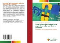 Bookcover of Artefatos para Fisioterapia Aquática: colar cervical e prancha