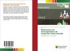 Обложка Bioensaios em tóxicogenética do fungicida Tebuconazole