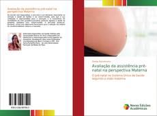 Portada del libro de Avaliação da assistência pré-natal na perspectiva Materna