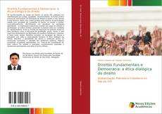 Bookcover of Direitos Fundamentais e Democracia: a ética dialógica do direito