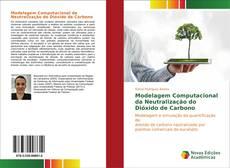 Bookcover of Modelagem Computacional da Neutralização do Dióxido de Carbono