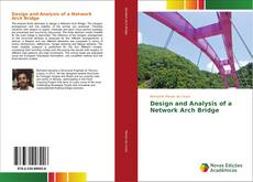 Bookcover of Design and Analysis of a Network Arch Bridge