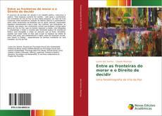 Capa do livro de Entre as fronteiras do morar e o Direito de decidir