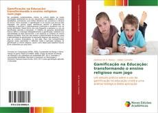Bookcover of Gamificação na Educação: transformando o ensino religioso num jogo