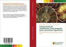 Capa do livro de Comparação de sequências: Uma proposta para conceituar logaritmos