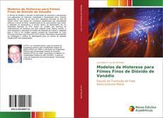 Bookcover of Modelos de Histerese para Filmes Finos de Dióxido de Vanádio