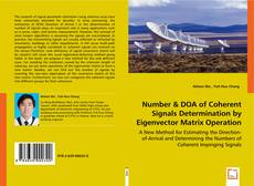 Bookcover of Number & DOA of Coherent Signals Determination by Eigenvector Matrix Operation