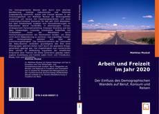 Bookcover of Arbeit und Freizeit im Jahr 2020