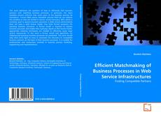 Обложка Efficient Matchmaking of Business Processes in Web Service Infrastructures