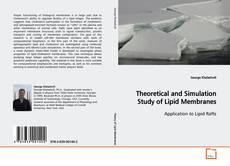 Theoretical and Simulation Study of Lipid Membranes kitap kapağı