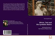Bookcover of Mirror, Text and the Symbolic Matrix