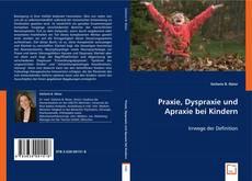 Обложка Praxie, Dyspraxie und Apraxie bei Kindern