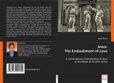 Bookcover of Jesus: The Embodiment of Love