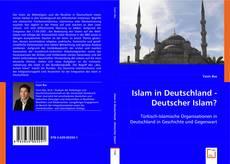 Bookcover of Islam in Deutschland - Deutscher Islam?