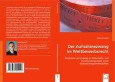 Der Aufnahmezwang im Wettbewerbsrecht kitap kapağı