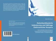 Bookcover of Datenbankbasierte Indexierung und Abfrage Elektronischer Korpora