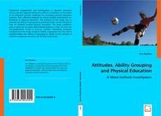 Bookcover of Attitudes, Ability Grouping and Physical Education