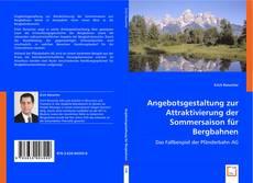Buchcover von Angebotsgestaltung zur Attraktivierung der Sommersaison für Bergbahnen