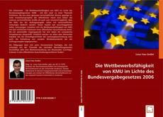Buchcover von Die Wettbewerbsfähigkeit von KMU im Lichte des Bundesvergabegesetzes 2006