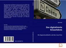 Bookcover of Das digitalisierte Kinoerlebnis