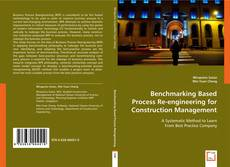 Couverture de Benchmarking Based Process Re-engineering for Construction Management