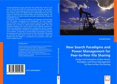 Bookcover of New Search Paradigms and Power Management for Peer-to-Peer File Sharing