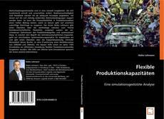 Portada del libro de Flexible Produktionskapazitäten