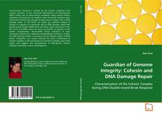 Bookcover of Guardian of Genome Integrity: Cohesin and DNA Damage Repair
