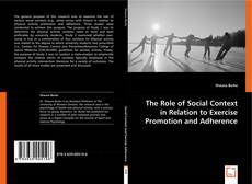 Borítókép a  The Role of Social Context in Relation to Exercise Promotion and Adherence - hoz