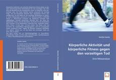 Capa do livro de Körperliche Aktivität und körperliche Fitness gegen den vorzeitigen Tod