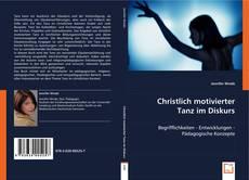 Buchcover von Christlich motivierter Tanz im Diskurs
