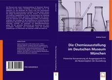 Buchcover von Die Chemieausstellung im Deutschen Museum München.