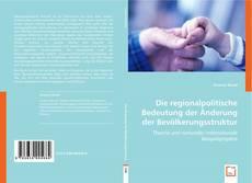 Die regionalpolitische Bedeutung der Änderung der Bevölkerungsstruktur的封面