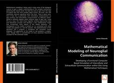 Bookcover of Mathematical Modeling of Neuroglial Communication