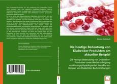 Borítókép a  Die heutige Bedeutung von Diabetiker-Produkten am aktuellen Beispiel - hoz