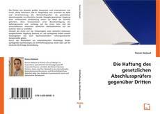 Die Haftung des gesetzlichen Abschlussprüfers gegenüber Dritten kitap kapağı