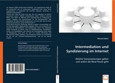 Bookcover of Intermediation und Syndizierung im Internet