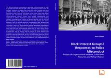 Black Interest Groups? Responses to Police Misconduct的封面