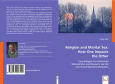 Bookcover of Religion and Marital Sex: How One Impacts the Other