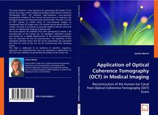 Bookcover of Application of Optical Coherence Tomography (OCT) in Medical Imaging